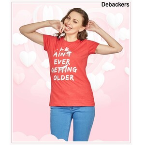 Debackers Womens Couple Roud Neck T Shirt Short Sleeve, Ain't Getting Older