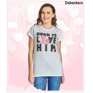 Debackers Womens Couple Roud Neck T Shirt Short Sleeve, Born To Love Him
