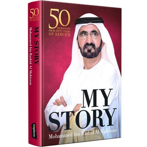 My Story - His Highness Sheikh Mohammed bin Rashid Al Maktoum (English)